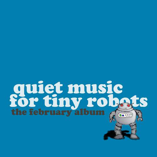 Quiet+Music+for+Tiny+Robots+idea3
